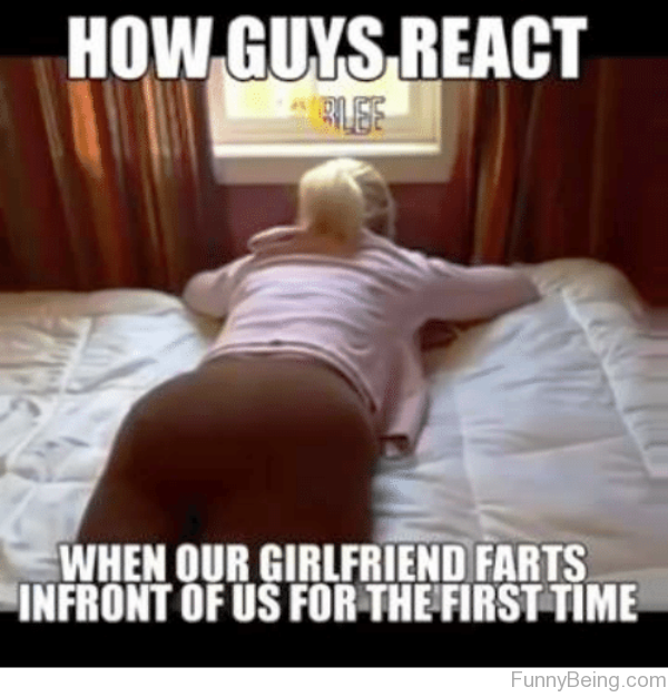 How Guys React When Your Girlfriend Farts