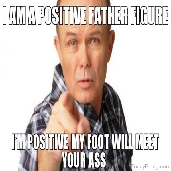 I Am A Positive Father Figure