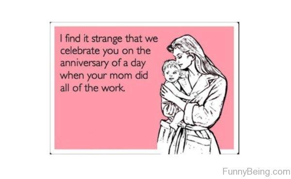 I Find It Strange That We Celebrate You