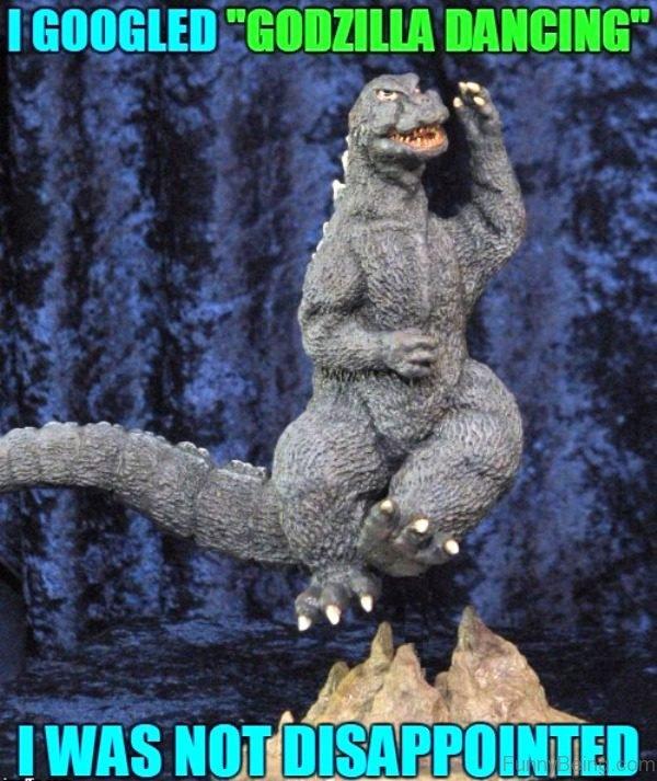 I Googled Godzilla Dancing