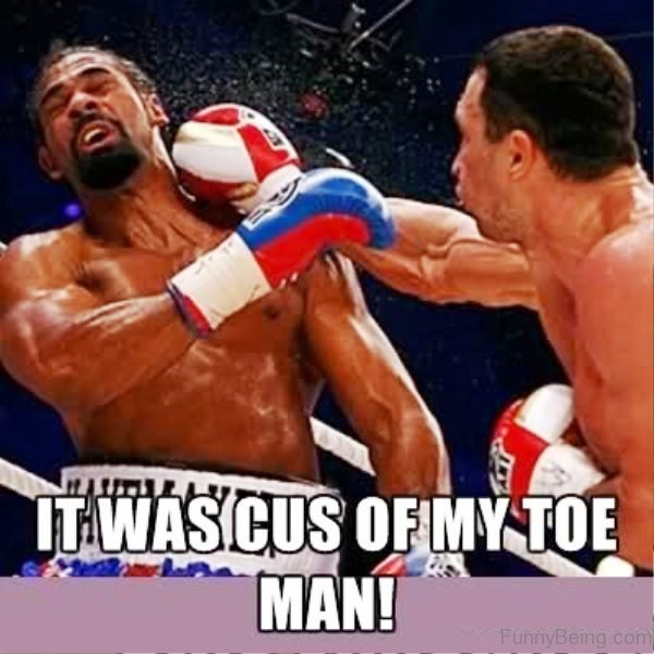 It Was Cus Of My Toe Man
