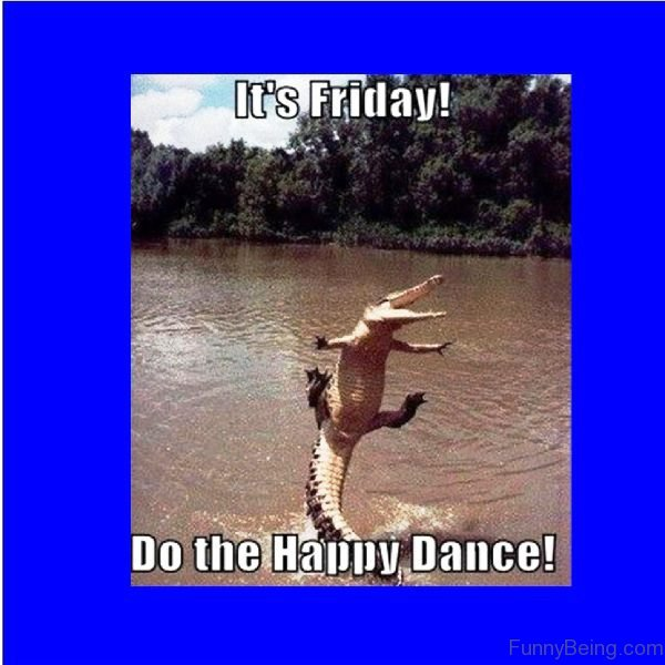 Its Friday Do The Happy Dance