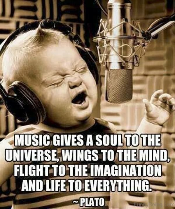 Music Givs A Soul To The Universe