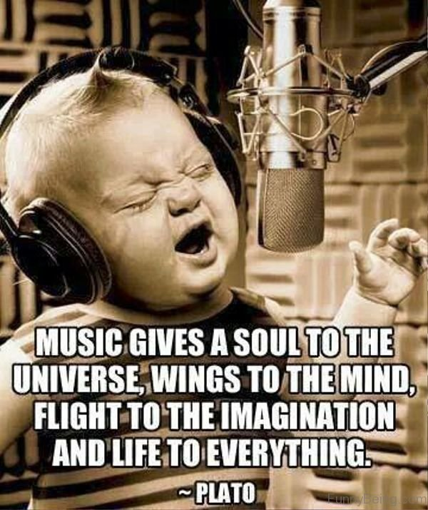 music funny memes rock soul dig singing min songs universe quotes er kid plato sang til little givs kind melody