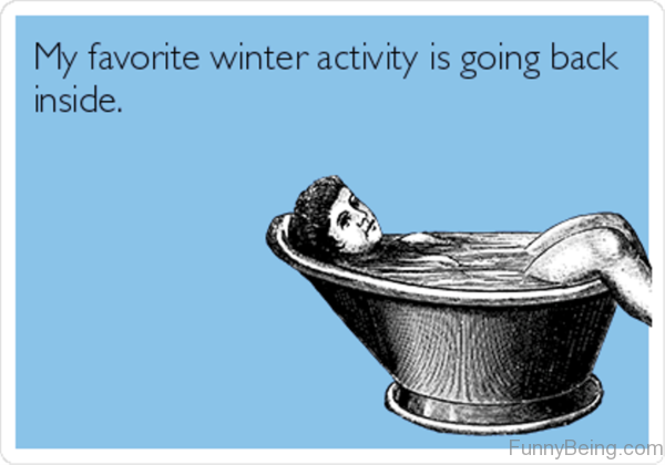 My Favorite Winter Activity 600x420 97 funniest winter memes ever
