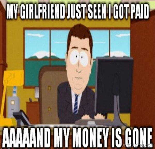 My Girlfriend Just Seen I Got Paid