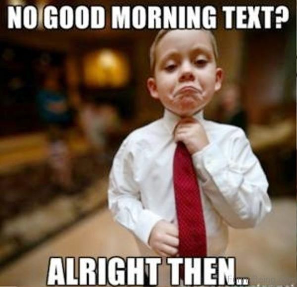 No Good Morning Text