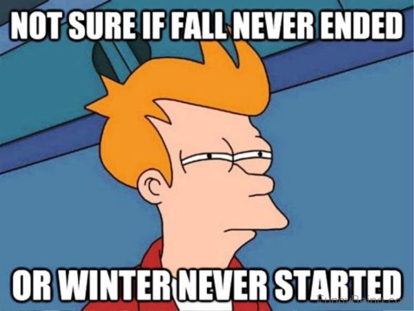 Not Sure If Fall Never Ended
