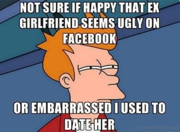 Not Sure If Happy That Ex Girlfriend