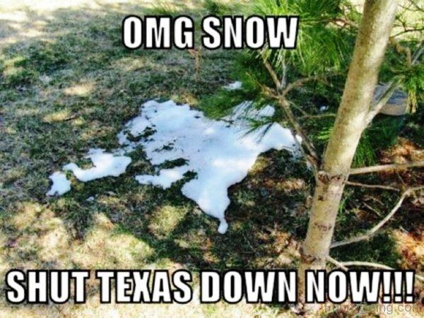 OMG Snow Shut Texas Down Now