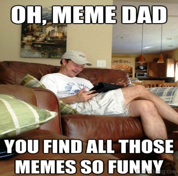 Oh Meme Dad