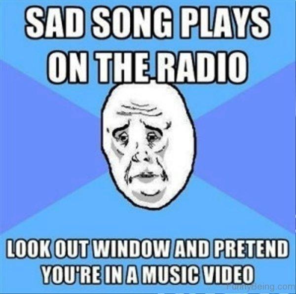 Sad Songs Plays On The Radio