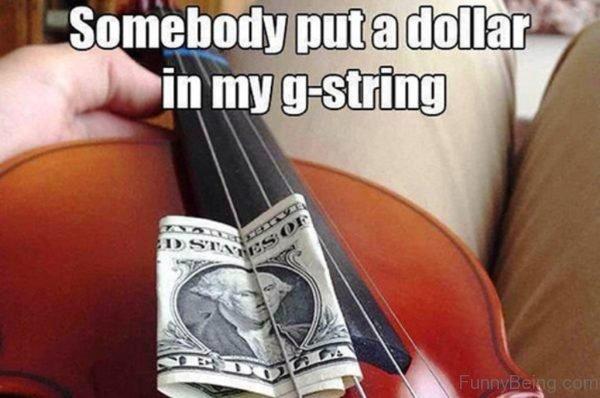Somebody Put A Dollar In My G String
