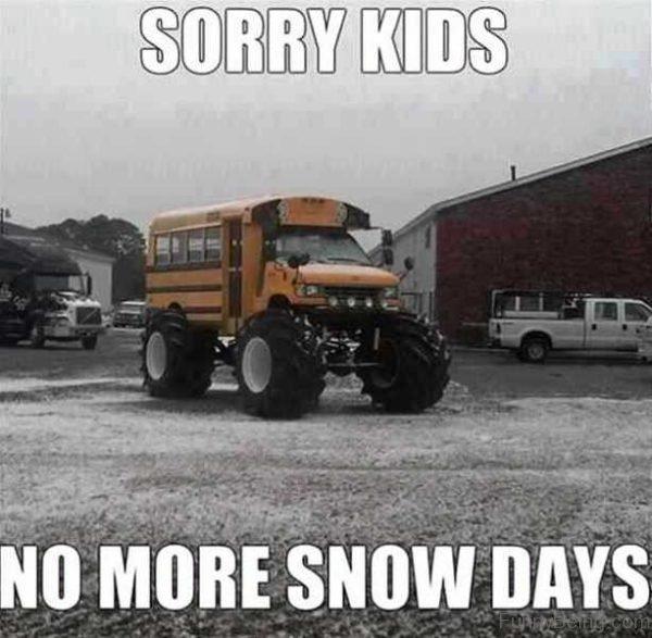Sorry Kids No More Snow Days