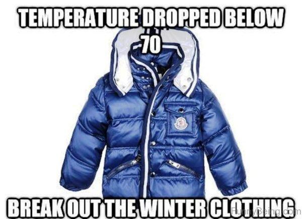 Temperature Dropped Below 70