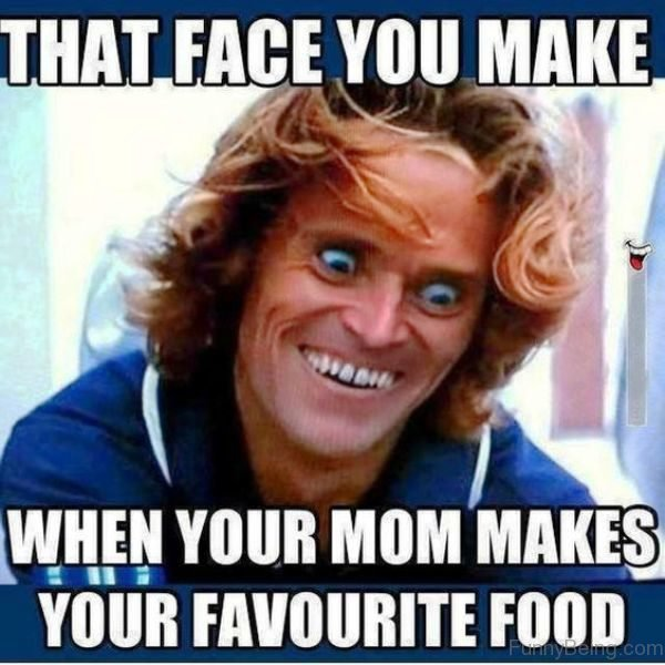 That Face You Make When Your Mom Makes