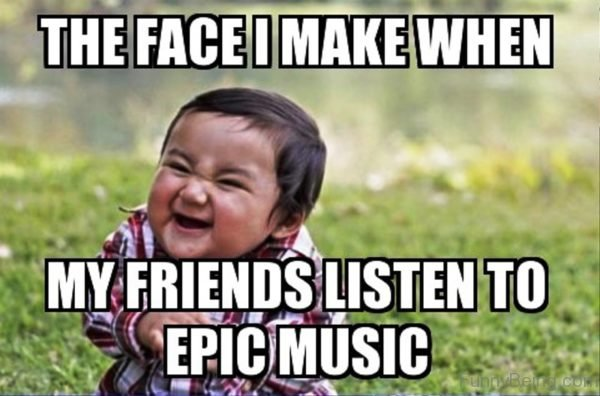 The Face I Make When My Friends Listen To