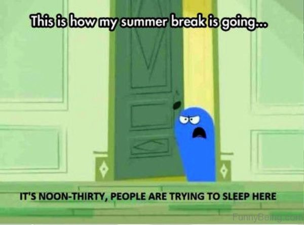 This Is HowMy Summer Break Is Going