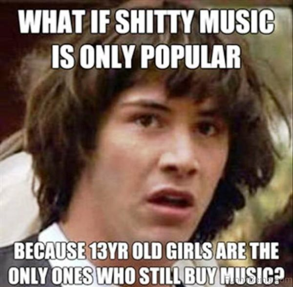 What If Shitty Music Is Only Popular
