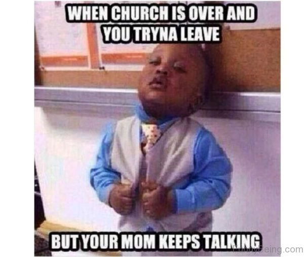 When Church Is Over And You Tryna Leave
