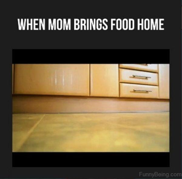 When Mom Brings Food Home