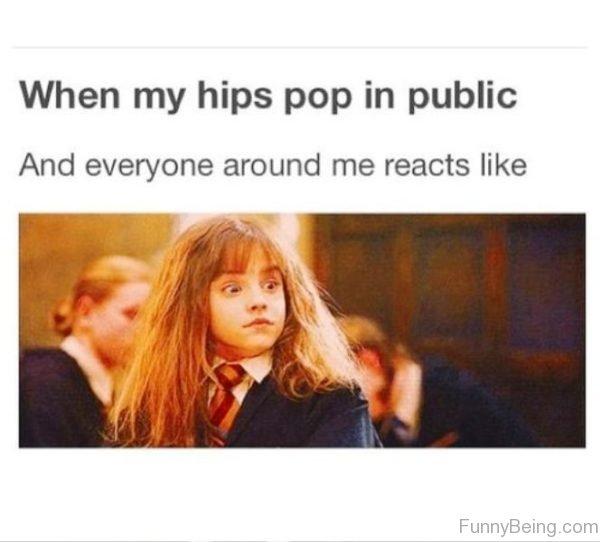 When My Hips Pop In Public