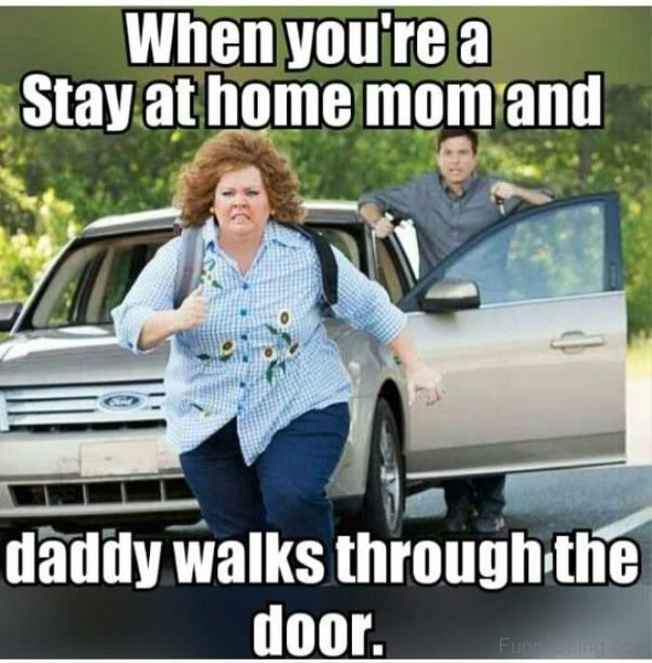 When You re A Stay At Home