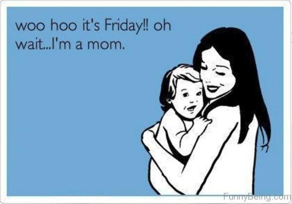 Woo Hoo Its Friday