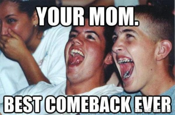 Your Mom Best Comeback Ever