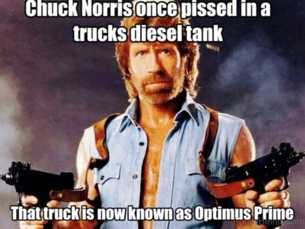 Chuck Norris Once Pissed In A Trucks