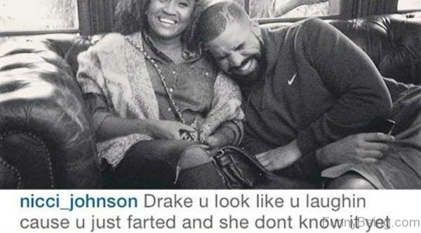 Drake You Look Like You Laughing