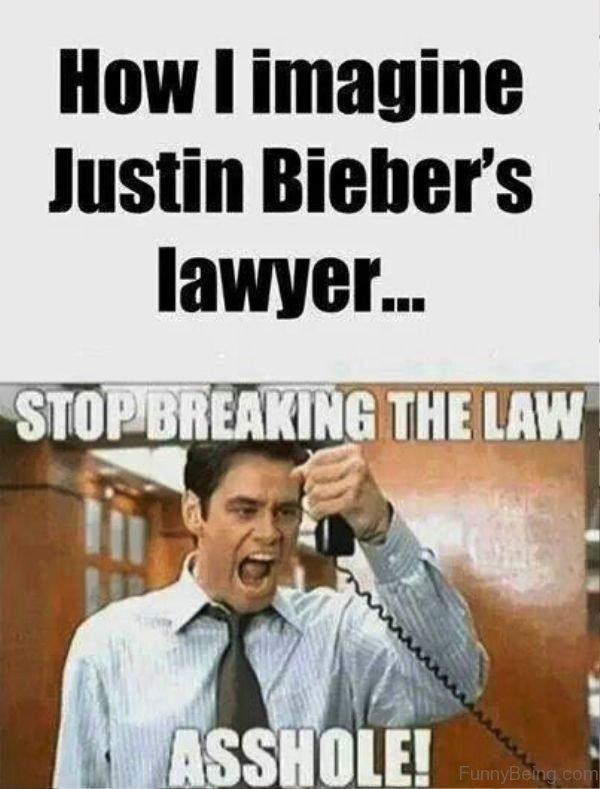 How I Imagine Jusrtin Biebers Lawyer