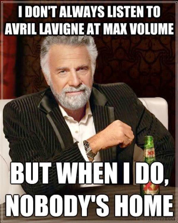 I Dont Always Listen To Avril Lavigne