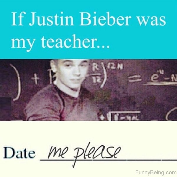 If Justin Biebr Was My Teacher