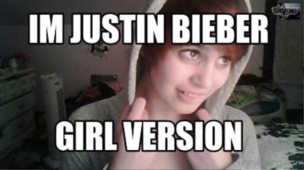 Im Justin Bieber Girl Version