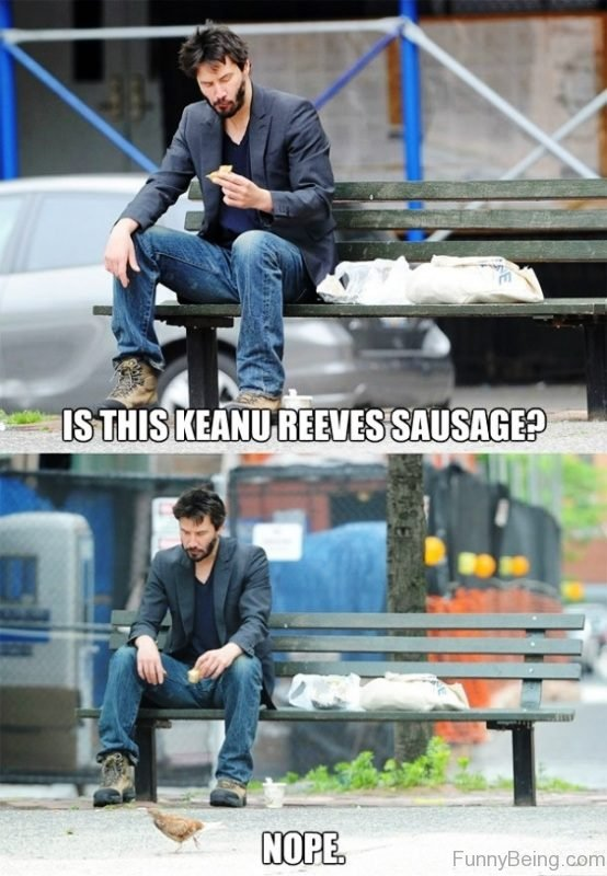 Is This Keanu Reeves Sausage