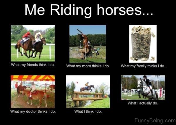 Me Riding Horses
