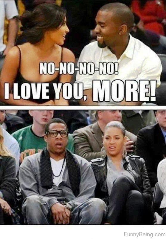 No No I Love You More