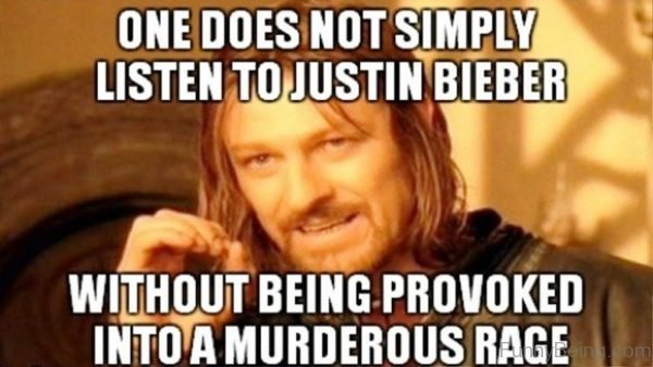 One Does Not Simply Listen To Justin Bieber