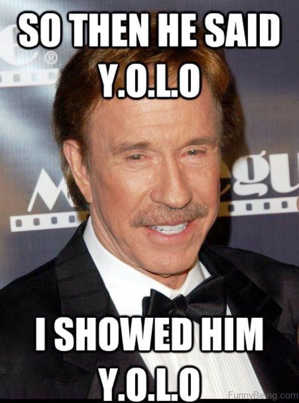 So Then He Said YOLO