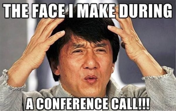The Face I Make During A Conference Call