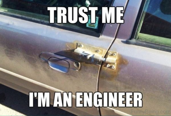 Trust Me Im An Engineer