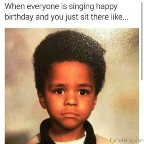 When Everyone Is Singin Happy Birthday