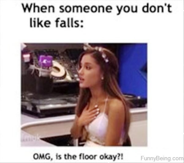 When Someone You Dont Like Falls