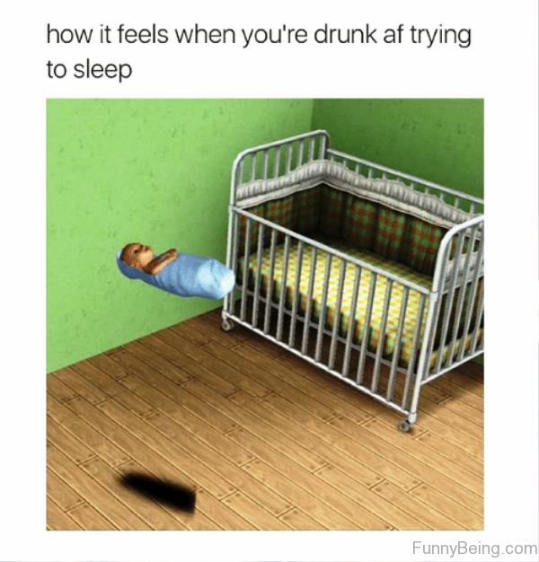 How It Feels When You Re Drunk