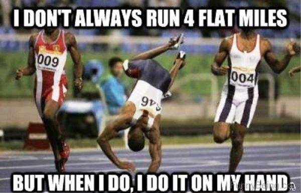 I Dont Always Run 4 Flat Miles