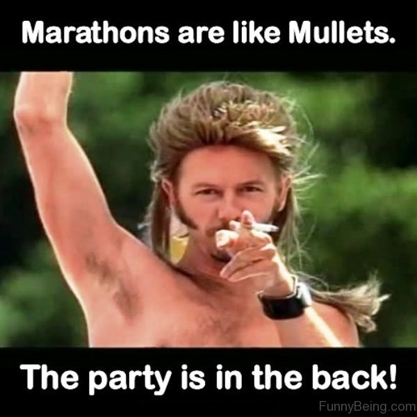 Marathons Are Like Mullets