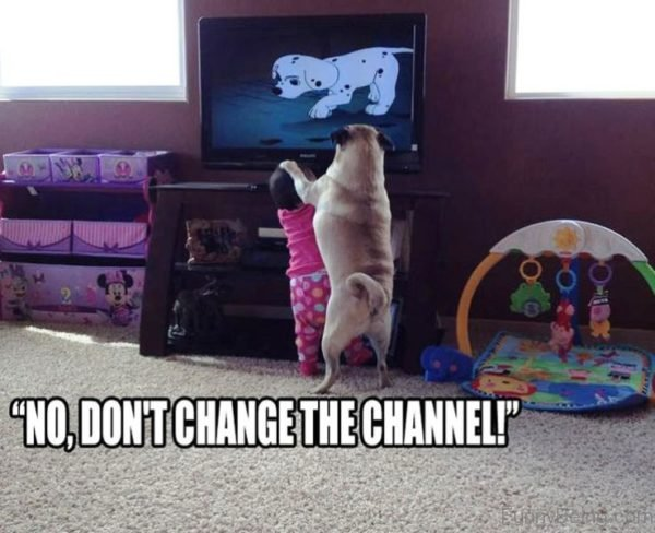 No Dont Change The Channel