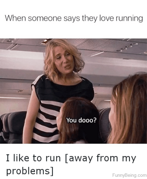 When Someone Says They Love Running