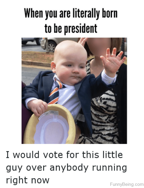 When You Are Literally Born To Be President